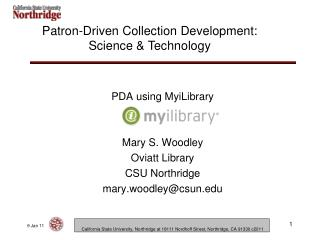 PDA using MyiLibrary Mary S. Woodley Oviatt Library CSU Northridge mary.woodley@csun