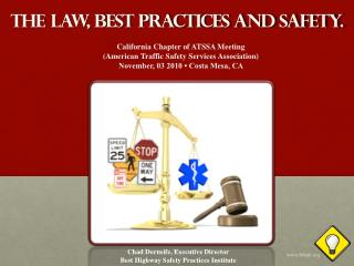 The Law, Best Practices and Safety .