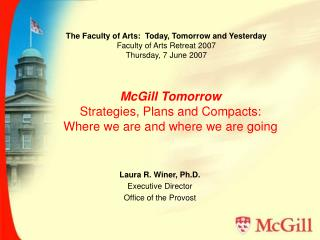 McGill Tomorrow Strategies, Plans and Compacts:  Where we are and where we are going