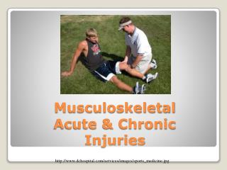 Musculoskeletal Acute & Chronic Injuries