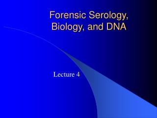 Forensic Serology,  Biology, and DNA