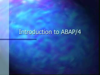 Introduction to ABAP/4