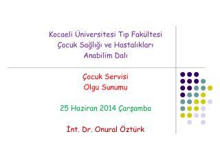 Kocaeli Üniversitesi Tıp Fakültesi Çocuk Sağlığı ve Hastalıkları  Anabilim Dalı Çocuk Servisi