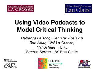 Using Video Podcasts to Model Critical Thinking