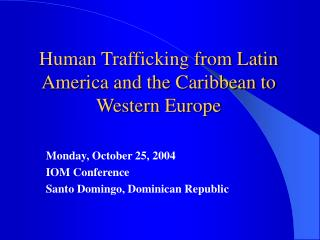 Human Trafficking from Latin America and the Caribbean to Western Europe