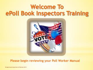 Welcome To ePoll Book Inspectors Training