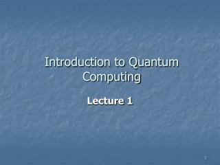 Introduction to Quantum Computing