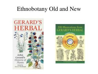 Ethnobotany Old and New