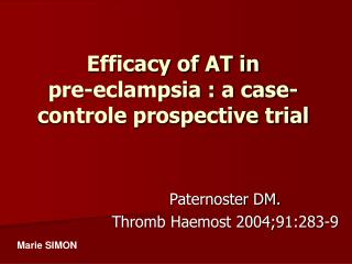 Efficacy of AT in  pre-eclampsia : a case-controle prospective trial