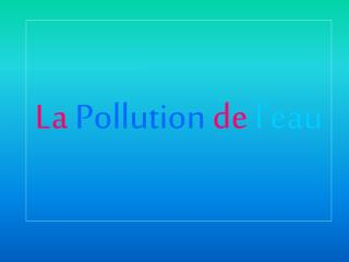 La  Pollution  de  l'eau