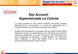 Key Account  Supermercado La Colonia