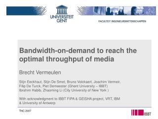 Bandwidth-on-demand to reach the optimal throughput of media