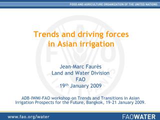 Trends and driving forces  in Asian irrigation