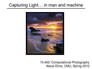 Capturing Light  in man and machine