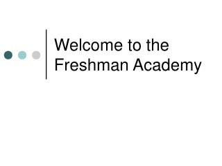 Welcome to the Freshman Academy