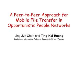 A Peer-to-Peer Approach for Mobile File Transfer in Opportunistic People Networks