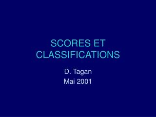 SCORES ET CLASSIFICATIONS