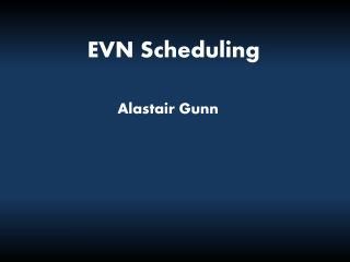 EVN Scheduling