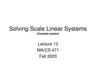 Solving Scale Linear Systems  ( Example system )