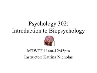 Psychology 302: Introduction to Biopsychology