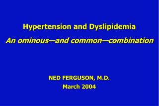 Hypertension and Dyslipidemia An ominous—and common—combination