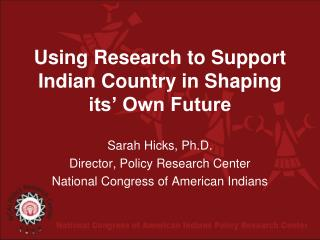 Using Research to Support Indian Country in Shaping its' Own Future