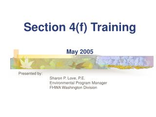 Section 4(f) Training May 2005