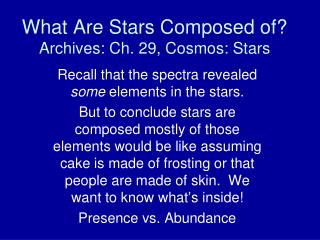 What Are Stars Composed of? Archives: Ch. 29, Cosmos: Stars