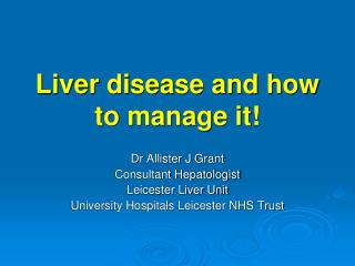 Liver disease and how to manage it!