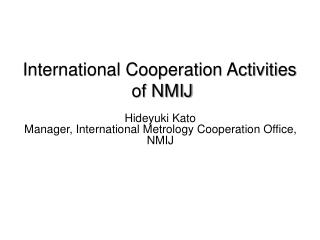 International Cooperation Activities  of NMIJ
