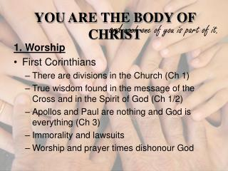 1. Worship First Corinthians There are divisions in the Church (Ch 1)