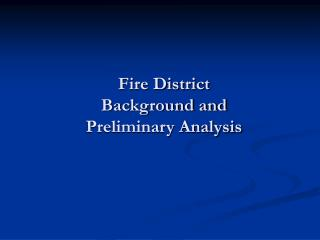 Fire District  Background and Preliminary Analysis
