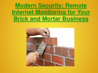 Modern Security: Remote Internet Monitoring for Your Brick a