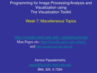 Programming for Image Processing/Analysis and Visualization using  The Visualization Toolkit Week 7: Miscelleneous Topic