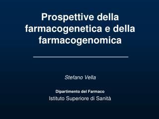 Prospettive della farmacogenetica e della farmacogenomica