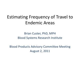 Estimating Frequency of Travel to Endemic Areas