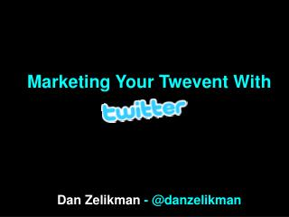 Marketing Your Twevent With