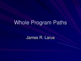 Whole Program Paths