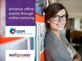 enhance  offline  events through  online  nurturing