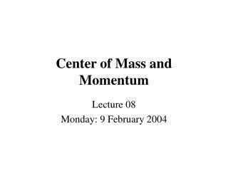 Center of Mass and Momentum