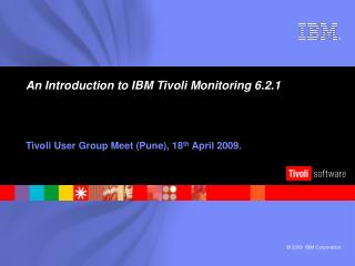 An Introduction to IBM Tivoli Monitoring 6.2.1