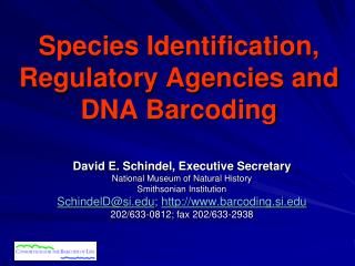 Species Identification, Regulatory Agencies and DNA Barcoding