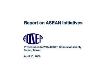 Report on ASEAN Initiatives