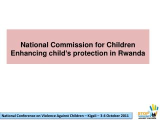 National Commission for Children  Enhancing child's protection in Rwanda