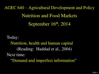 AGEC 640 – Agricultural Development and Policy Nutrition and Food Markets September  16 th ,  2014