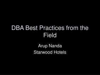 DBA Best Practices from the Field
