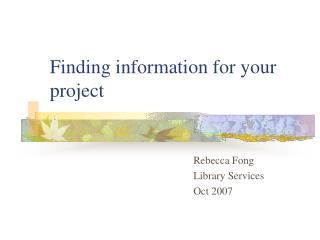 Finding information for your project