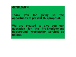 GENTLEMEN : Thank you for giving us  the opportunity  to present this proposal.
