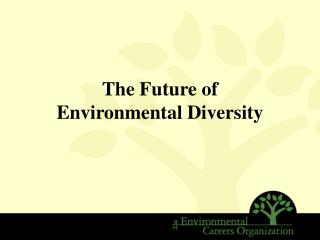 The Future of  Environmental Diversity