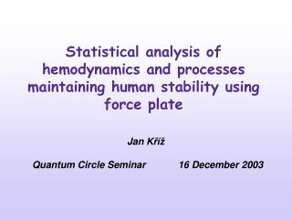 Statistical analysis of  hemodynamics and  processes maintaining human stability using force plate